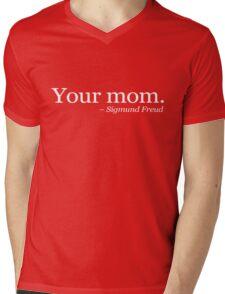 Your mom.  - Sigmund Freud. - White Mens V-Neck T-Shirt