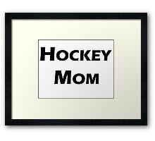 Hockey Mom Framed Print