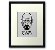 Breaking Bad - Say my name Framed Print
