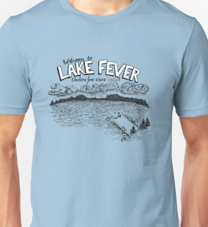 Welcome to Lake Fever Unisex T-Shirt