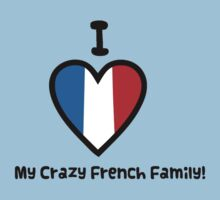 I Love My Crazy French Family! by momboy