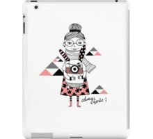 Always smile.  iPad Case/Skin