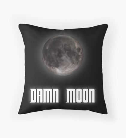 Damn moon Throw Pillow