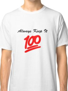 Keep it 100 Emoji Shirt Classic T-Shirt