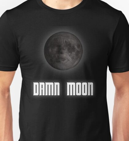 Damn moon Unisex T-Shirt