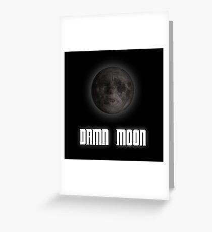 Damn moon Greeting Card