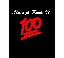 Keep it 100 Emoji Shirt alt Photographic Print