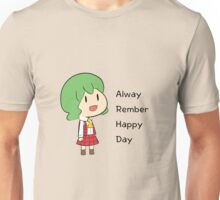 Alway Rember Happy Day Unisex T-Shirt