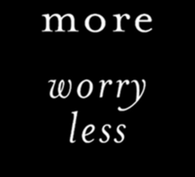 love more worry less Sticker