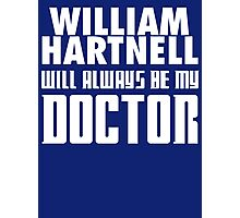 Doctor Who - William Hartnell will always be my Doctor Photographic Print