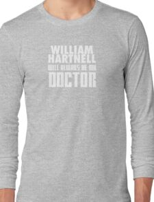 Doctor Who - William Hartnell will always be my Doctor Long Sleeve T-Shirt