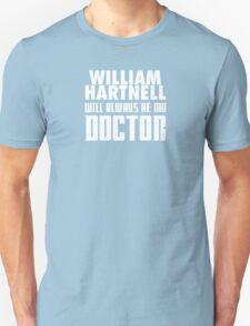 Doctor Who - William Hartnell will always be my Doctor Unisex T-Shirt