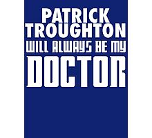 Doctor Who - Patrick Troughton will always be my Doctor Photographic Print
