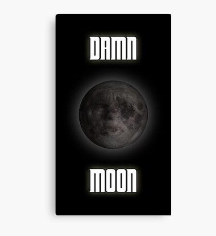 Damn moon Canvas Print