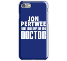 Doctor Who - Jon Pertwee will always be my Doctor iPhone Case/Skin