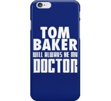 Doctor Who - Tom Baker will always be my Doctor iPhone Case/Skin