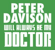 Doctor Who - Peter Davison will always be my Doctor Kids Clothes