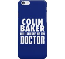 Doctor Who - Colin Baker will always be my Doctor iPhone Case/Skin