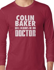 Doctor Who - Colin Baker will always be my Doctor Long Sleeve T-Shirt