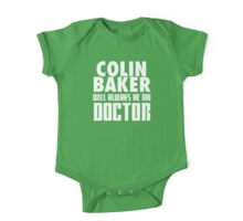 Doctor Who - Colin Baker will always be my Doctor One Piece - Short Sleeve