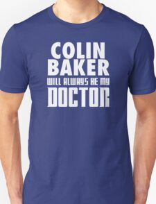 Doctor Who - Colin Baker will always be my Doctor T-Shirt