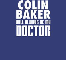 Doctor Who - Colin Baker will always be my Doctor Unisex T-Shirt