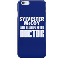 Doctor Who - Sylvester McCoy will always be my Doctor iPhone Case/Skin