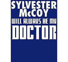 Doctor Who - Sylvester McCoy will always be my Doctor Photographic Print