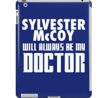 Doctor Who - Sylvester McCoy will always be my Doctor iPad Case/Skin