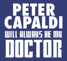Doctor Who - Peter Capaldi will always be my Doctor by televisiontees