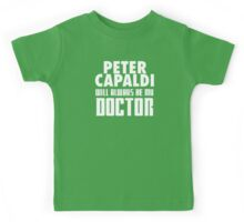 Doctor Who - Peter Capaldi will always be my Doctor Kids Tee
