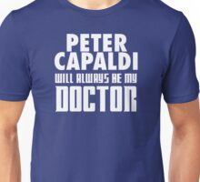 Doctor Who - Peter Capaldi will always be my Doctor Unisex T-Shirt