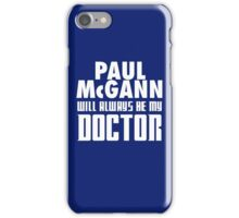 Doctor Who - Paul McGann will always be my Doctor iPhone Case/Skin