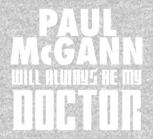 Doctor Who - Paul McGann will always be my Doctor One Piece - Short Sleeve