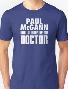 Doctor Who - Paul McGann will always be my Doctor T-Shirt