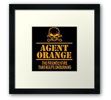 Limited Edition 'Agent Orange: The Friendly Fire That Keeps On Burning' Vietnam Veteran Funny T-Shirt Framed Print