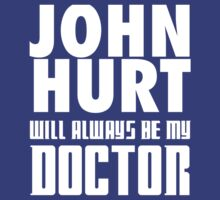 Doctor Who - John Hurt will always be my Doctor by televisiontees