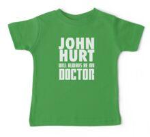 Doctor Who - John Hurt will always be my Doctor Baby Tee