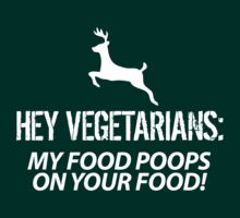 Limited Edition 'Hey Vegetarians: My Food Poops on Your Food' Funny T-Shirt by Albany Retro