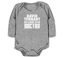 Doctor Who - David Tennant will always be my Doctor One Piece - Long Sleeve