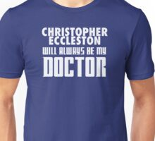 Doctor Who - Christopher Eccleston will always be my Doctor Unisex T-Shirt