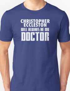 Doctor Who - Christopher Eccleston will always be my Doctor T-Shirt