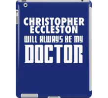 Doctor Who - Christopher Eccleston will always be my Doctor iPad Case/Skin