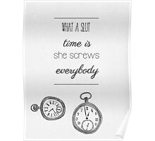 tfios quote- time screws everybody Poster