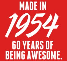 Limited Edition 'Made in 1954, 60 Years of Being Awesome' T-Shirt by Albany Retro