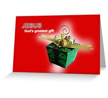 Jesus, God's Greatest Gift Greeting Card