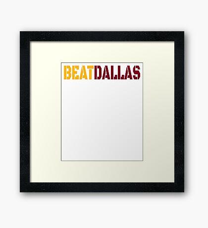 Beat Dallas A Washington DC / Maryland and Virginia Saying Framed Print