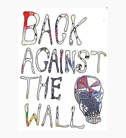 Back Against The Wall Photographic Print