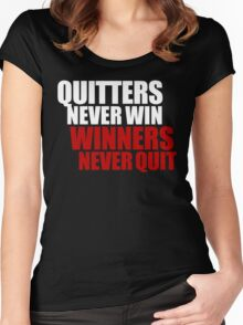 Quitters never win, Winners never quit Women's Fitted Scoop T-Shirt