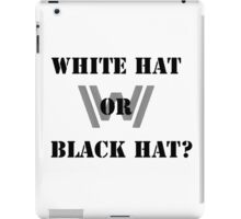 WHITE HAT BLACK HAT iPad Case/Skin